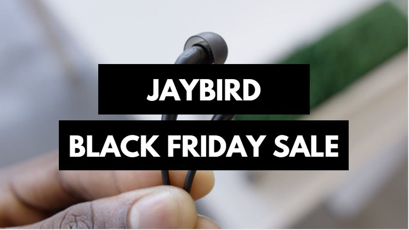 Jaybird Black Firday and Cyber Monday Sale 2019 and Deals