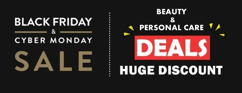 Beauty Personal Care Black friday deals