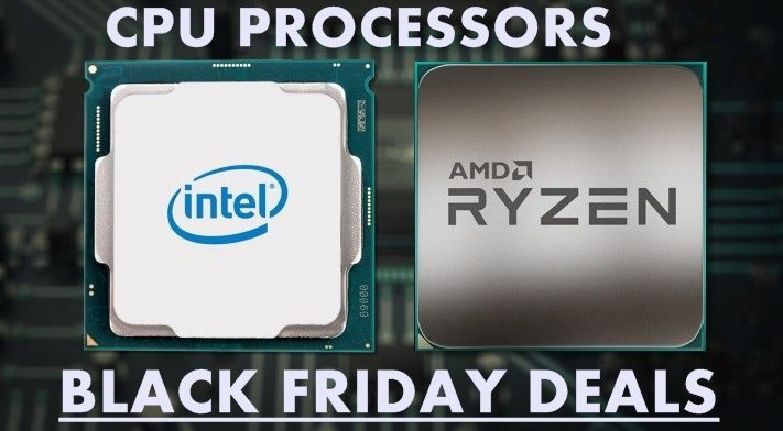 cpu processor black friday & cyber monday deals