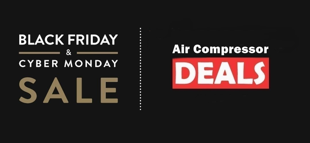 Air Compressor Black Friday and Cyber Monday Deals 2019