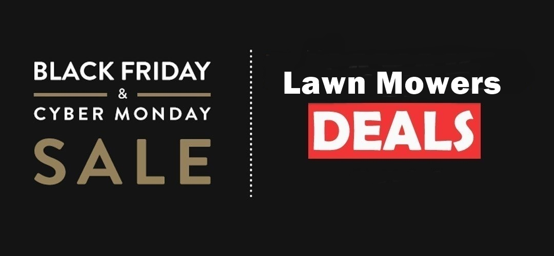 Lawn Mower Black Friday and Cyber Monday Deals 2019 2019