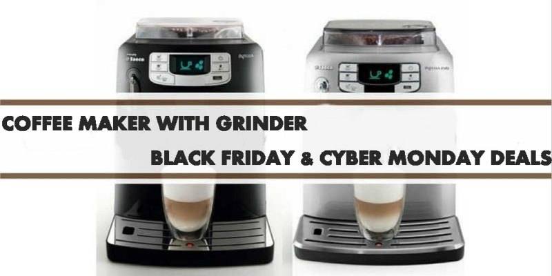 Best Coffee Maker With Grinder Black Friday & Cyber Monday Deals