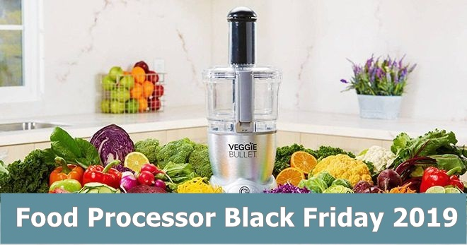 Best Food Processor Black Friday and Cyber Monday Deals & Sales 2019