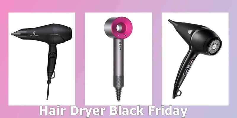 Best Hair Dryer Black Friday and Cyber Monday Deals & Sales 2019