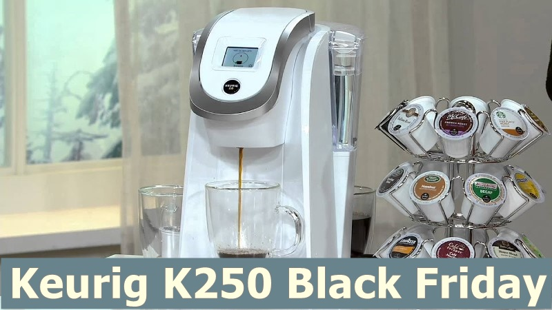 Best Keurig K250 Black Friday and Cyber Monday Deals & Sales 2019