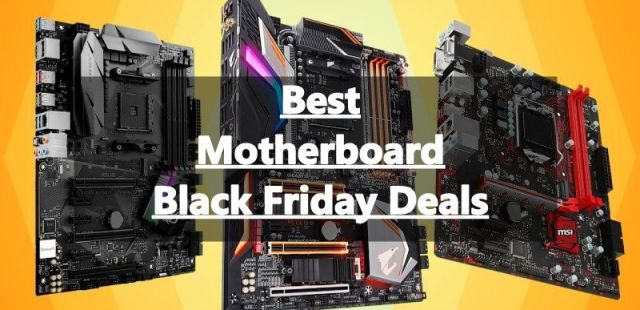 Motherboard Black Friday Deals ,Motherboard Black Friday,Motherboard Cyber Monday Deals ,Motherboard Cyber Monday