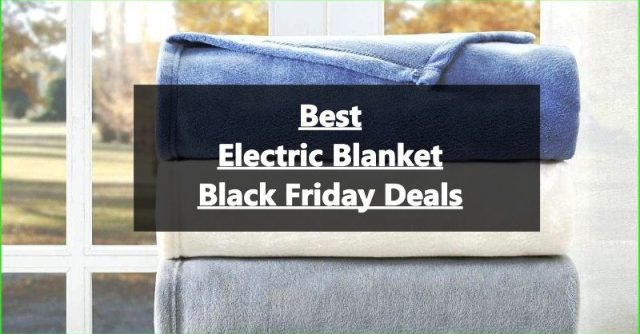 Electric Blanket Black Deals,Electric Blanket Black Friday, Electric Blanket Cyber Monday Deals