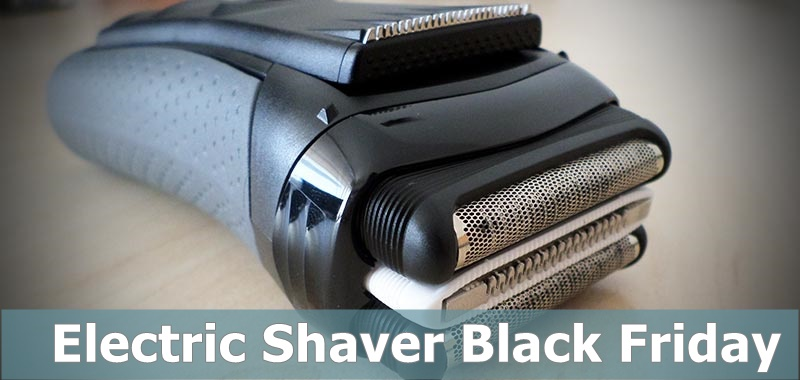 Electric Shaver Black Friday, Electric Razor Black Friday, Electric Trimmer Black Friday