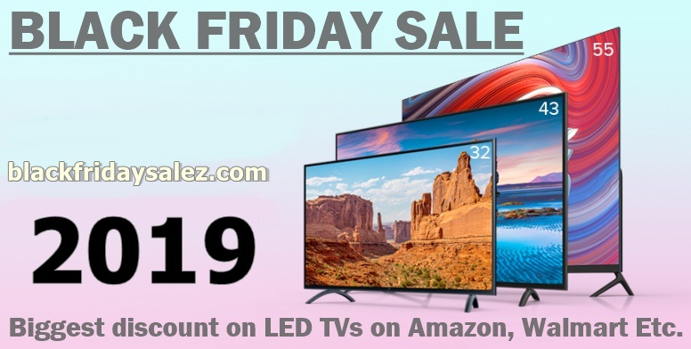 LED TVs Black Friday and Cyber Monday Deals 2020 and Sales 2019