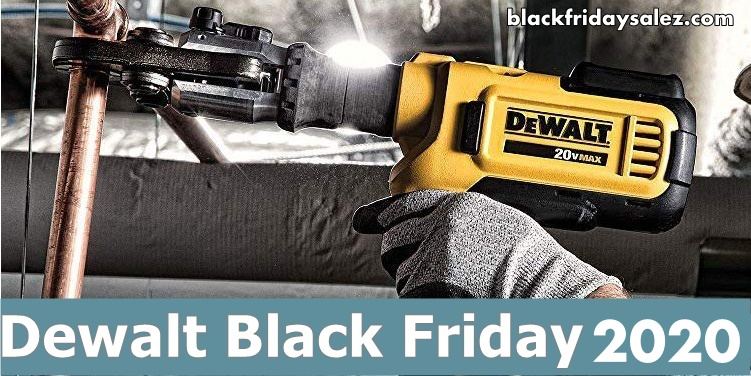 Dewalt Black Friday 2020 and Cyber Monday Deals
