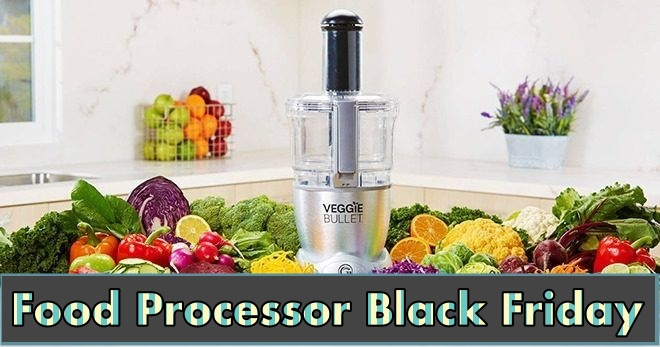Food Processor Black Friday Deals, Food Processor Black Friday sale, Food Processor Cyber Monday Sale