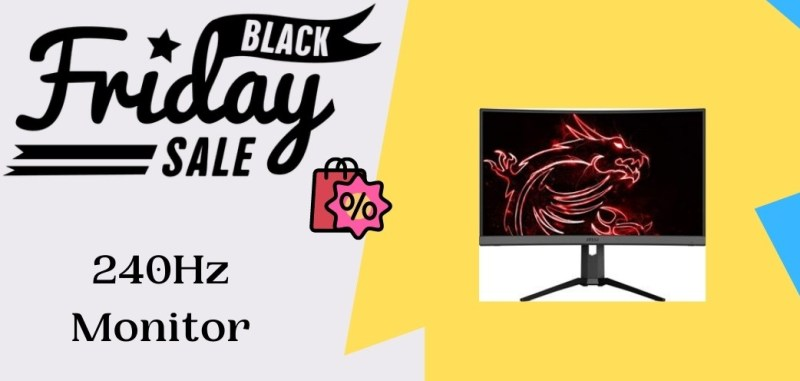 240Hz Monitor Black Friday Deals, 240Hz Monitor Black Friday, 240Hz Monitor Black Friday Sale