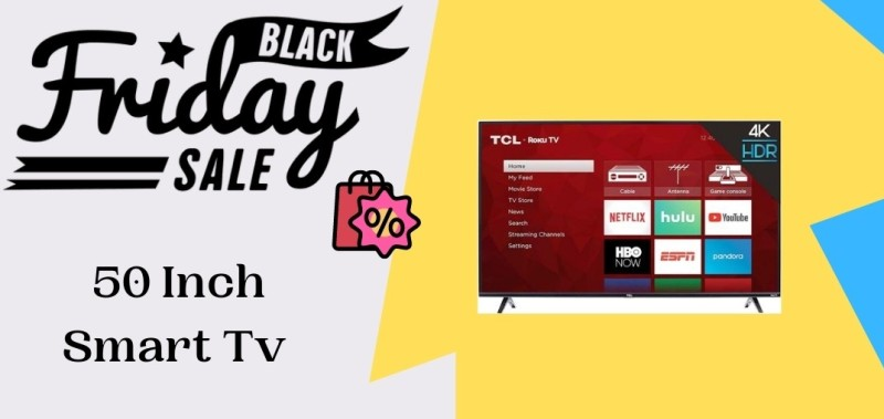 50 Inch Smart Tv Black Friday Deals, 50 Inch Smart Tv Black Friday, 50 Inch Smart Tv Black Friday Sale