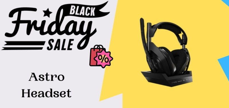 Astro Headset Black Friday Deals, Astro Headset Black Friday, Astro Headset Black Friday Sale