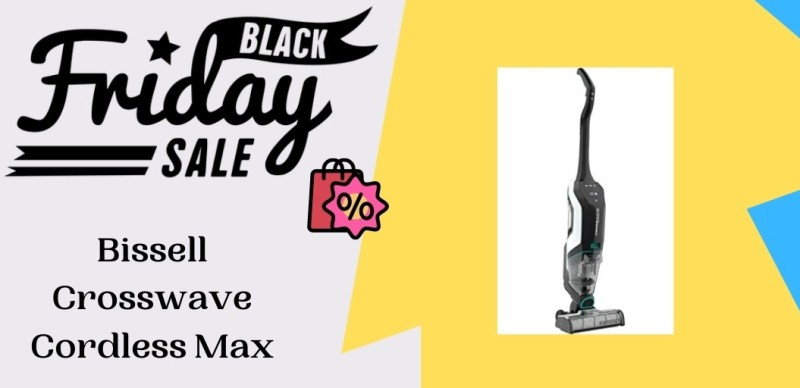 Bissell Crosswave Cordless Max Black Friday Deals, Bissell Crosswave Cordless Max Black Friday, Bissell Crosswave Cordless Max Black Friday Sale