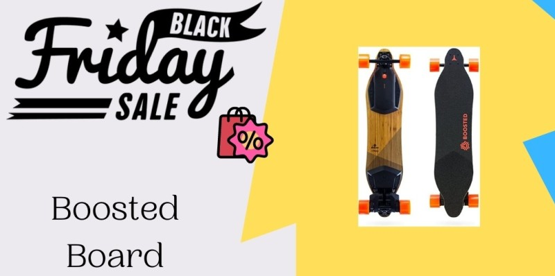 Boosted Board Black Friday Deals, Boosted Board Black Friday, Boosted Board Black Friday Sale