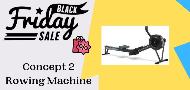 Concept 2 Rowing Machine Black Friday Deals, Concept 2 Rowing Machine Black Friday, Concept 2 Rowing Machine Black Friday Sale