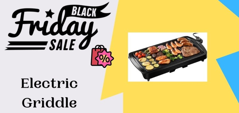 Electric Griddle Black Friday Deals, Electric Griddle Black Friday, Electric Griddle Black Friday Sale