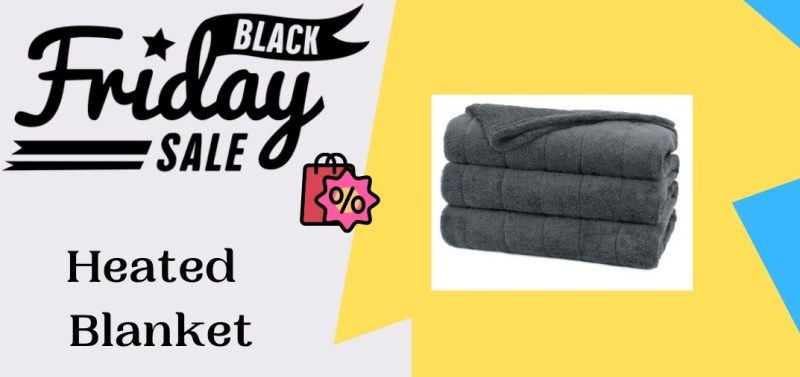 Heated Blanket Black Friday Deals, Heated Blanket Black Friday, Heated Blanket Black Friday Sale, Heated Blanket Cyber Monday Deals
