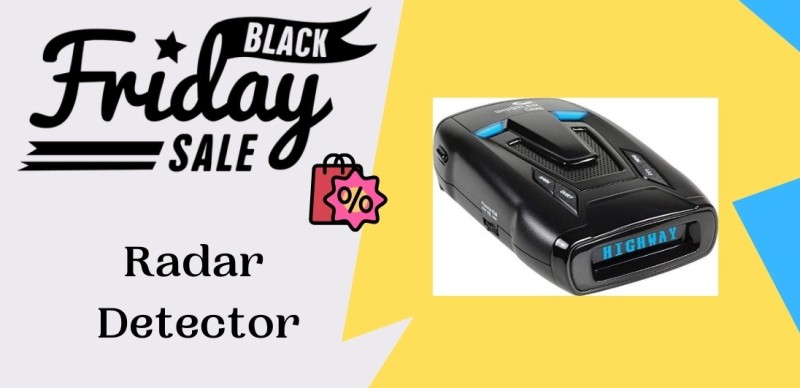 Radar Detector Black Friday Deals, Radar Detector Black Friday Deal, Radar Detector Black Friday Sale, Radar Detector Black Friday Sales
