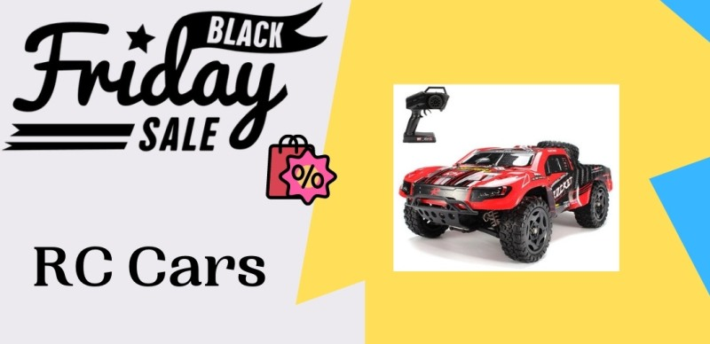 Rc Cars Black Friday Deals, Rc Cars Black Friday, Rc Cars Black Friday Sale, Rc Cars Cyber Monday, Rc Cars Cyber Monday Deals