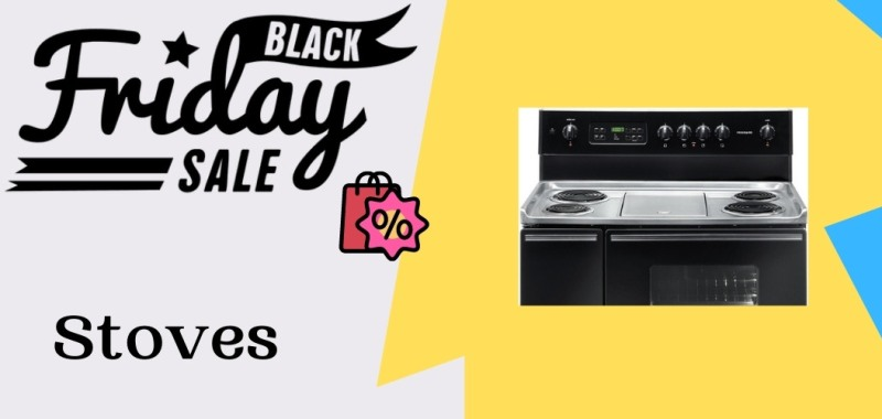 Stoves Black Friday Deals, Stoves Black Friday, Stoves Black Friday Sale, Stoves Cyber Monday Deals