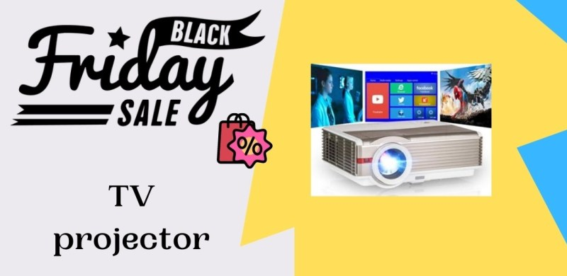 TV projector Black Friday Deals, TV projector Black Friday Sale, TV projector Black Friday Deal, TV projector Black Friday Sales