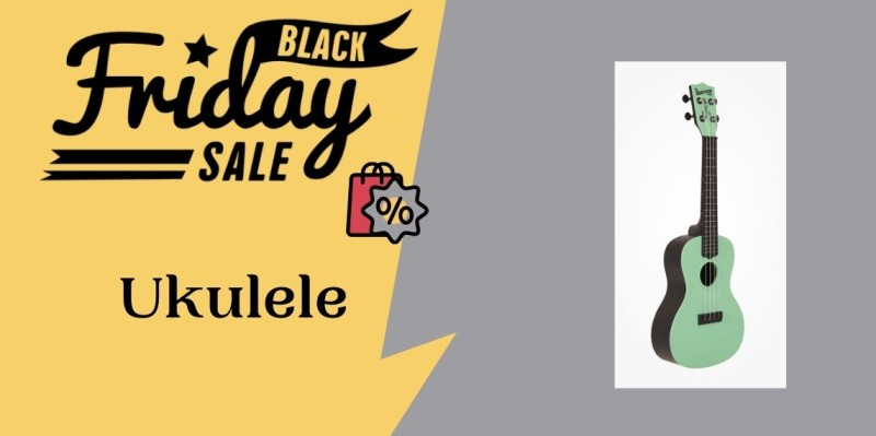 Ukulele Black Friday Deals, Ukulele Black Friday, Ukulele Black Friday Sale