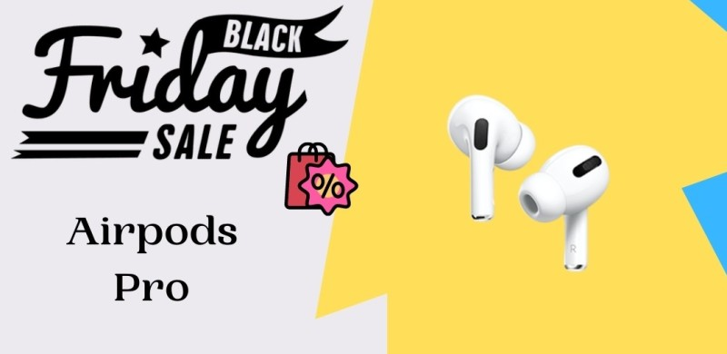 Airpods Pro Black Friday Deals, Airpods Pro Black Friday, Airpods Pro Black Friday Sales, Airpods Pro Black Friday Sale