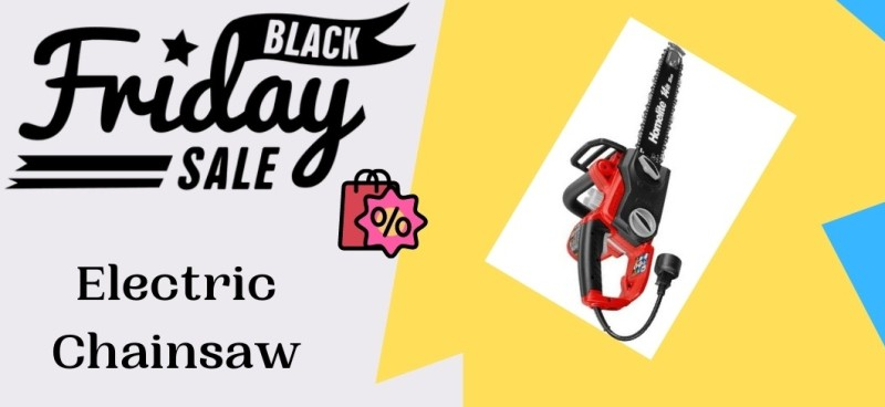 Electric Chainsaw Black Friday Deals, Electric Chainsaw Black Friday, Electric Chainsaw Black Friday Sale
