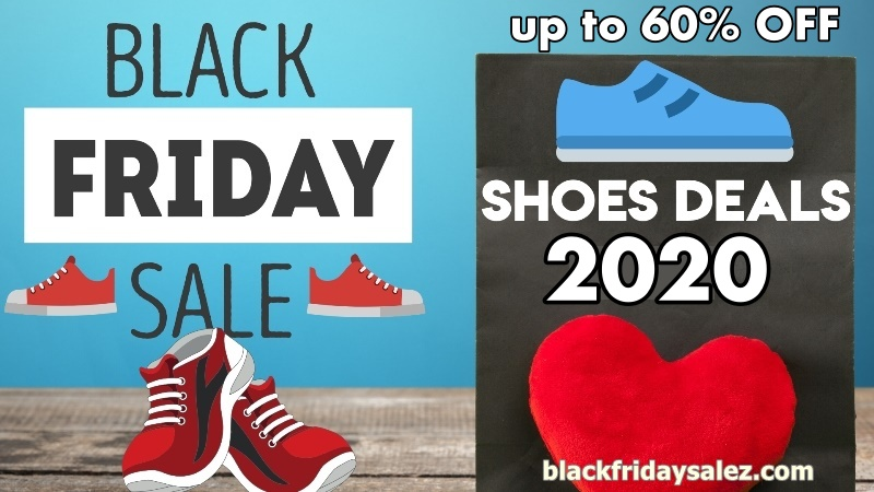 SHOES BLACK FRIDAY AND CYBER MONDAY DEALS 2020