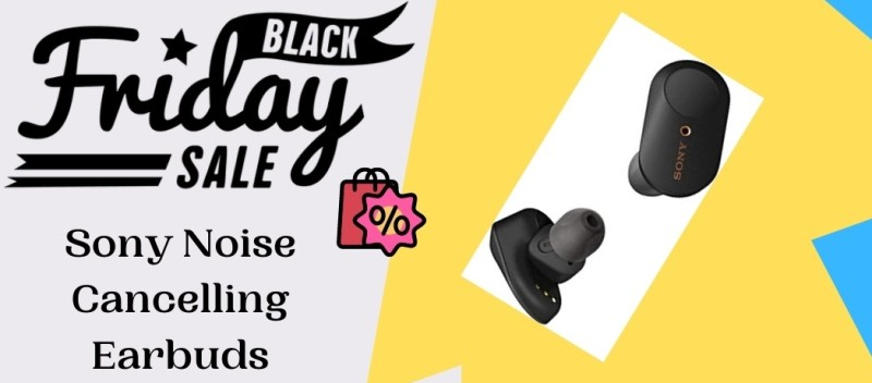 Sony Noise Cancelling Earbuds Black Friday Deals, Sony Noise Cancelling Earbuds Black Friday,Sony Noise Cancelling Earbuds Black Friday Sale
