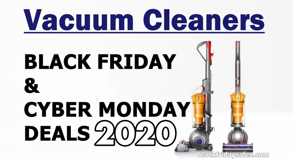 Best Dyson Vacuum Cleaner Black Friday 2020 and Cyber Monday Deals