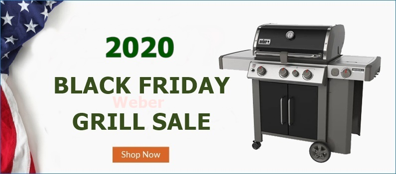 Weber Grill Black Friday and Cyber Monday Deals, Weber Grill Black Friday Deals, Weber Grill Black Friday, Weber Grill Black Friday Sale