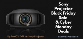 Sony Projector Black Friday Deals, Sony Projector Black Friday, Sony Projector Black Friday Sale, Sony Projector Cyber Monday Deals, Sony Projector Cyber Monday Sale