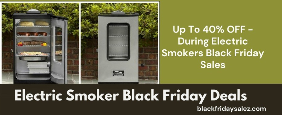 Electric Smoker Black Friday Deals, Electric Smoker Black Friday, Electric Smokers Black Friday sales