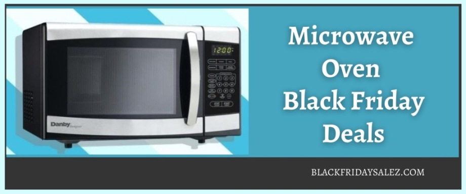 Microwave Oven Black Friday Deals, Microwave Oven Black Friday, Microwave Oven Black Friday Sale, Best Microwave Oven Black Friday Deals, Microwave Black Friday Deals