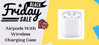 Airpods With Wireless Charging Case Black Friday 2021 Deals