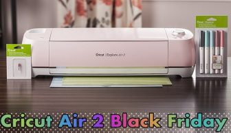 Cricut Air 2 Black Friday Sale and Cyber Monday Deals 2021