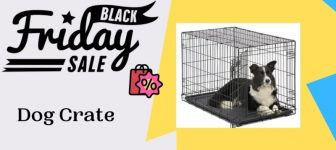 15 Best Black Friday Dog Crate Deals 2021: Save on Pet Supplies & Kit